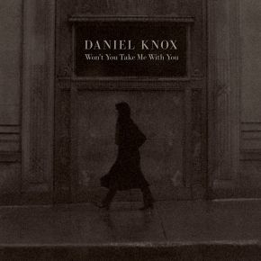 Won't You Take Me With You - LP / Daniel Knox / 2021
