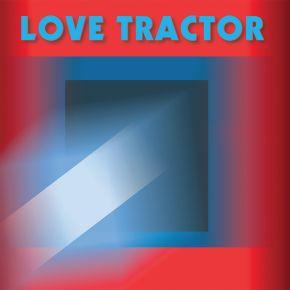 Love Tractor - LP / Love Tractor  / 2020