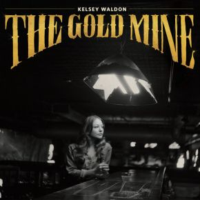 The Goldmine - LP / Kelsey Waldon / 2014/2021