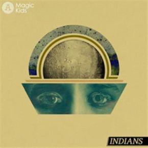 "Magic Kids - 7"" / Indians / 2012"