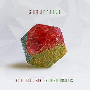 Act1: Music For Inanimate Objects - 2LP / Subjective / 2019