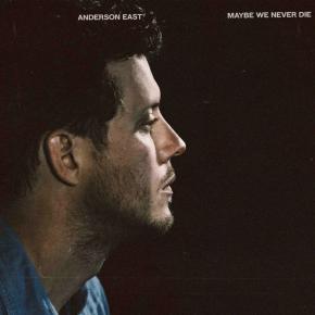 Maybe We Never Die - CD / Anderson East / 2021
