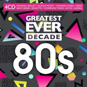Greatest Ever Decade: 80s - 4CD / Various Artists / 2021