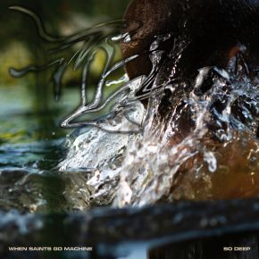 So Deep - LP (Klar vinyl) / When Saints Go Machine / 2019