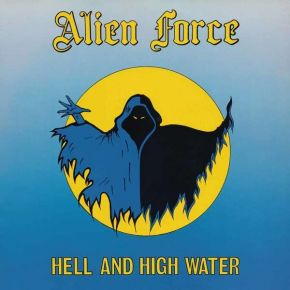 Hell And High Water - LP (Gul vinyl) / Alien Force / 1985 / 2019