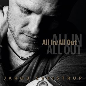 All In / All Out - CD / Jakob Sveistrup / 2016