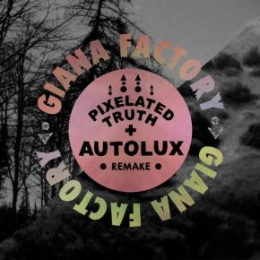 Pixelated Truth - Remake / Giana Factory/Pixelated Truth / 2011