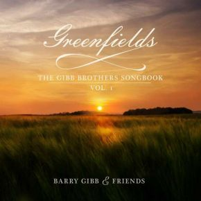 Greenfields: The Gibb Brothers Songbook Vol. 1 - CD / Barry Gibb & Friends / 2021