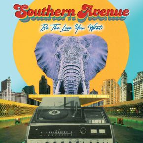 Be The Love You Want - CD / Southern Avenue / 2021