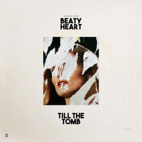 Till The Tomb - LP / Beaty Heart / 2016