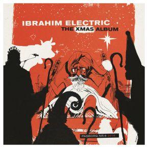 """The Xmas Album - 10"""" Vinyl / Ibrahim Electric / 2018"""