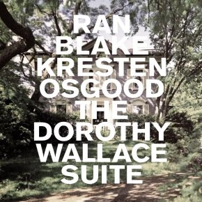 The Dorothy Wallace Suite - LP / Ran Blake, Kresten Osgood  / 2017