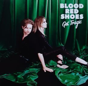 Get Tragic - LP / Blood Red Shoes / 2019