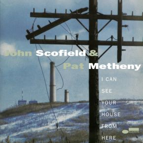 I Can See Your House from Here - 2LP (Blue Note Tone Poet) / John Scofield & Pat Metheny / 1994 / 2021