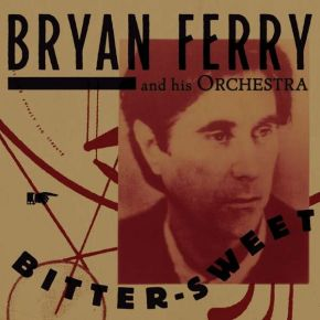 Bitter-Sweet - CD / Bryan Ferry And His Orchestra / 2018