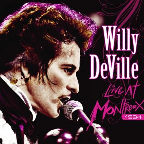 Live at Montreux 1994 - 2CD / Willy Deville / 2009/2021