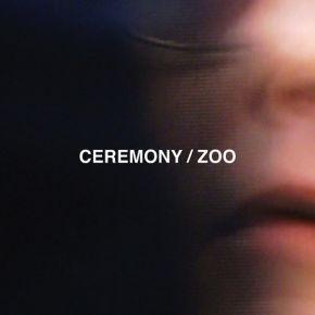 Zoo - CD / Ceremony / 2012