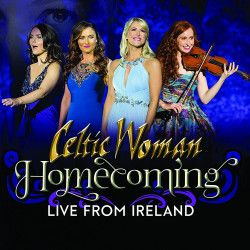 Homecoming - Live From Ireland - CD+DVD (Deluxe) / Celtic Woman / 2018