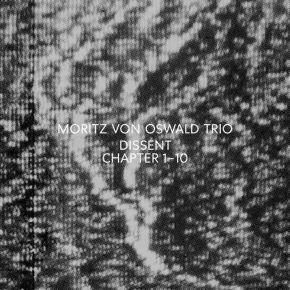 Dissent Chapter 1-10 - 2LP / Moritz Von Oswald Trio / 2021