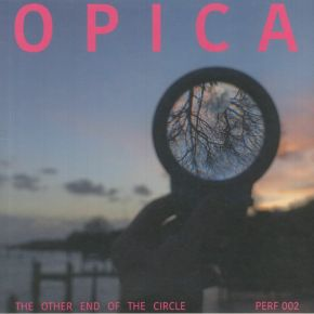 """The Other End Of The Circle - 12"""" / Opica / 2021"""