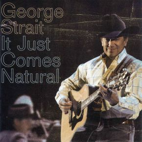 It Just Comes Natural - CD / George Strait / 2006