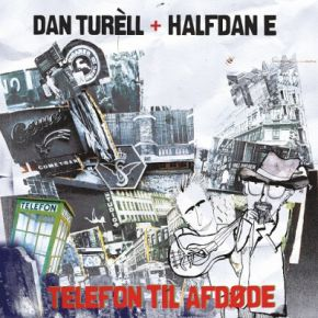 Telefon Til Afdøde - CD / Dan Turéll & Halfdan E / 2019