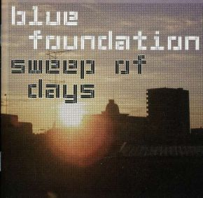 Sweep Of Days - CD / Blue Foundation / 2004