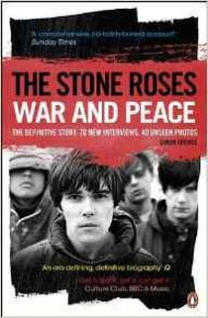 War and Peace (The Definitive Story) - BOG / The Stone Roses | Simon Spence (forfatter) / 2012
