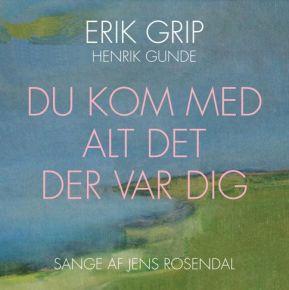 Du Kom Med Alt Det Der Var Dig - CD / Erik Grip  / 2021