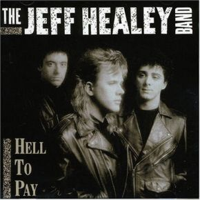Hell To Pay - LP / Jeff Healey Band / 1990