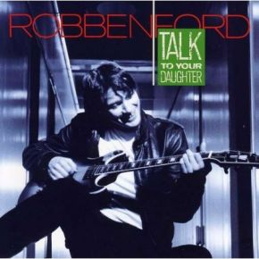 Talk to your daughter - LP / Robben Ford (& Blue Line) / 1988