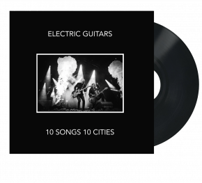 10 Songs 10 Cities - LP / Electric Guitars / 2019