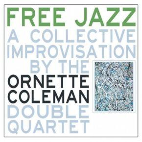 Free Jazz - LP / The Ornette Coleman Double Quartet / 1961 / 2011