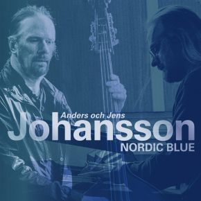 Nordic Blue - LP / Anders Johansson | Jens Johansson / 2018/2021