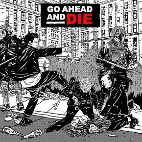 Go Ahead And Die - LP / Go Ahead And Die / 2021