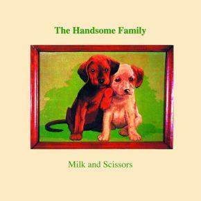 Milk And Scissors - LP / The Handsome Family / 1996 / 2020