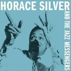 Horace Silver And The Jazz Messengers / Horace Silver And The Jazz Messengers / 1955 / 2012