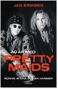 40 år med Pretty Maids - BOG / Pretty Maids | Jan Eriksen / 2021