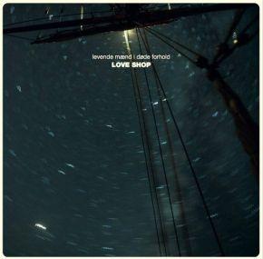 Levende Mænd I Døde Forhold - CD / Love Shop / 2021