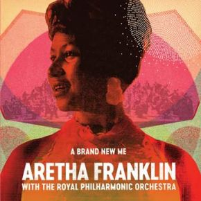 A Brand New Me - CD / Aretha Franklin with the Royal Philharmonic Orchestra / 2017