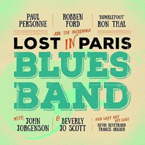 Lost In Paris Blues Band - CD / Robben Ford, Ron Thal, Paul Personne / 2016