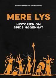 Mere Lys (Historien Om Spids Nøgenhat) - Bog / Spids Nøgenhat | Thomas Løppenthin og Lars Krogh / 2016