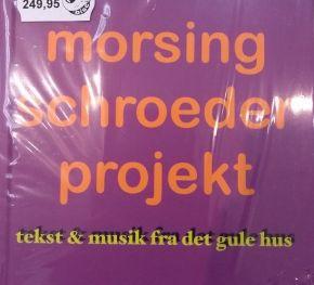 Tekst & Musik Fra Det Gule Hus - 2CD+Bog / Morsing Schroeder Projekt / 2018