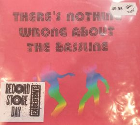"""There's Nothing Wrong About The Bassline - 7"""" (RSD 2017 Vinyl) / Into The Blood / 2017"""