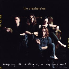 Everybody Else Is Doing It, So Why Can't We - 2CD / The Cranberries / 1992 / 2018