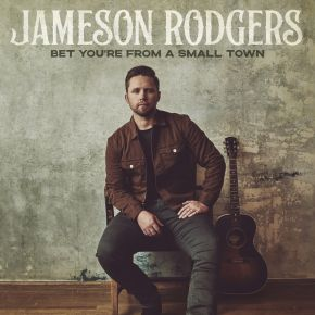 Bet You're From A Small Town - CD / Jameson Rodgers / 2021