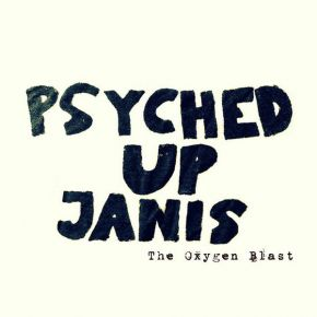 The Oxygen Blast - CD / Psyched Up Janis / 2014