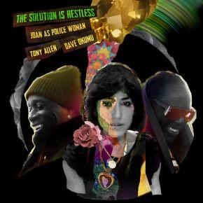 Solution Is Restless - CD / Joan As Police Woman | Tony Allen | Dave Okumu / 2021