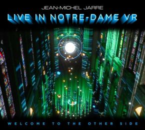 Welcome To The Other Side: Live In Notre-Dame VR - CD+BD / Jean-Michel Jarre / 2020/2021