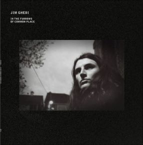In the Furrows of Common Place - LP / Jim Ghedi / 2021